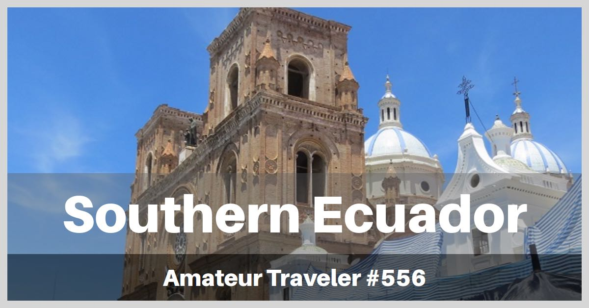 Amateur Traveler Podcast 556